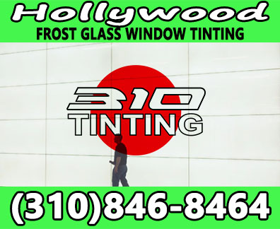 frost glass window tinting Hollywood