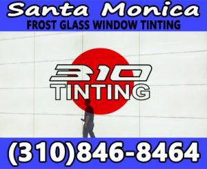 frost glass window tinting Santa Monica